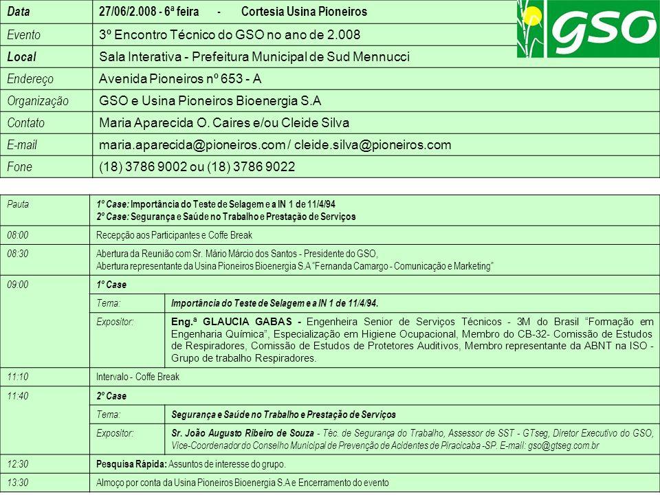 Data 27/06/2.008 - 6ª feira - Cortesia Usina Pioneiros Evento 3º Encontro Técnico do GSO no ano de 2.008 Local Sala Interativa - Prefeitura Municipal