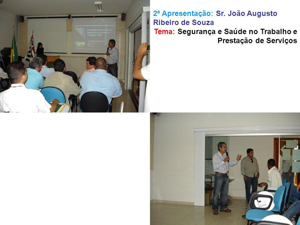 2ª Apresentação: Sr. João Augusto Ribeiro de Souza Tema: Segurança e Saúde no Trabalho e Prestação de Serviços