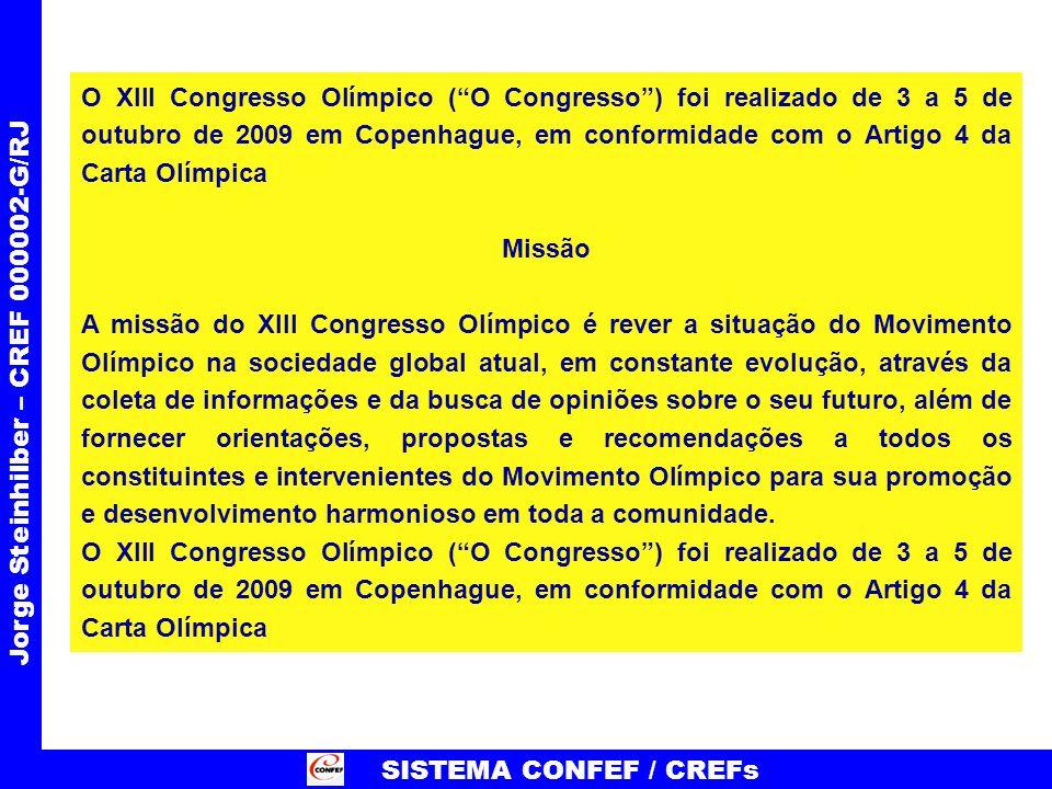 O XIII Congresso Olímpico (O Congresso) foi realizado de 3 a 5 de outubro de 2009 em Copenhague, em conformidade com o Artigo 4 da Carta Olímpica Miss