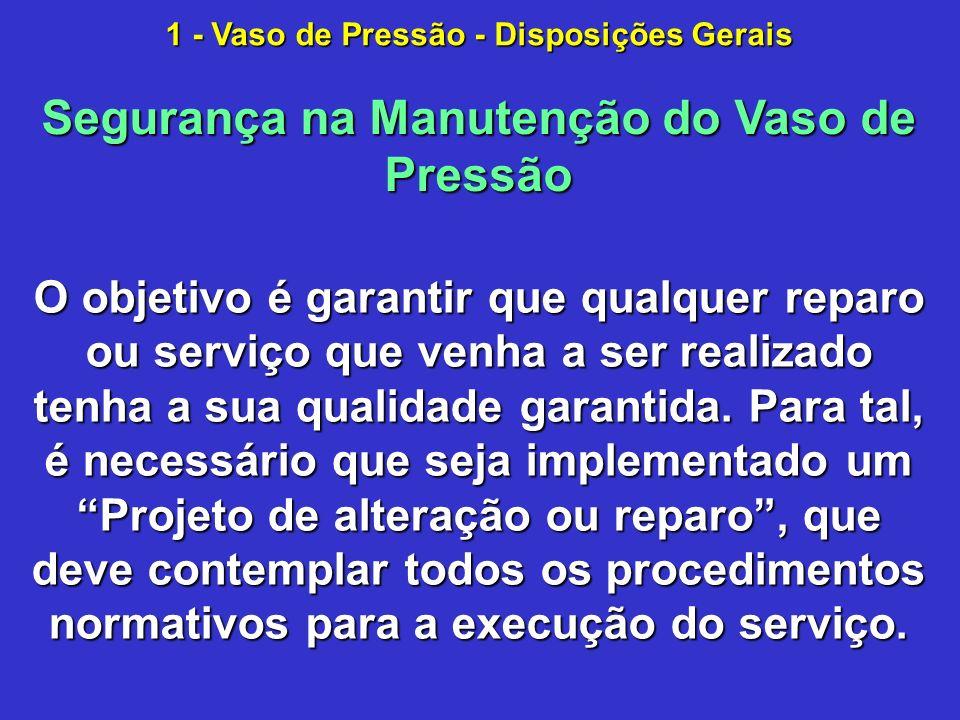 O objetivo é garantir que qualquer reparo ou serviço que venha a ser realizado tenha a sua qualidade garantida.