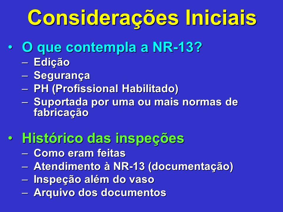 Considerações Iniciais O que contempla a NR-13?O que contempla a NR-13.