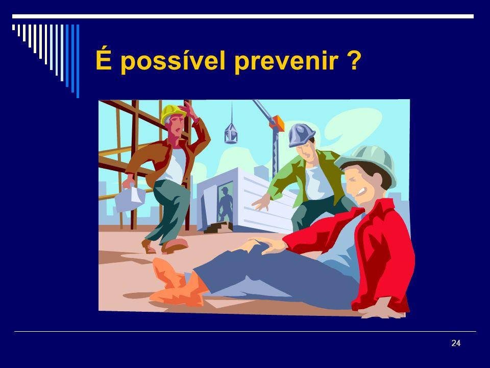 24 É possível prevenir ?