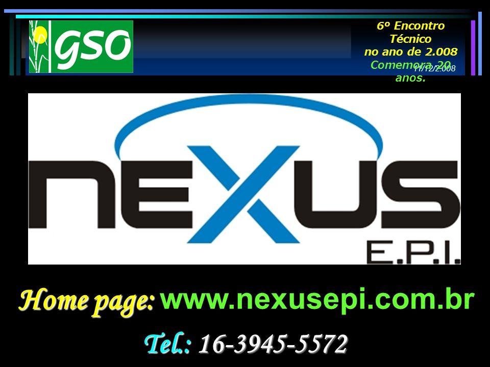 Home page: Home page: www.nexusepi.com.br Tel.: 16-3945-5572 11/12/2.008 6º Encontro Técnico no ano de 2.008 Comemora 20 anos.