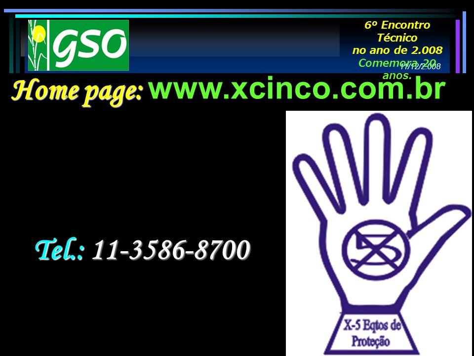 Home page: Home page: www.xcinco.com.br Tel.: 11-3586-8700 11/12/2.008 6º Encontro Técnico no ano de 2.008 Comemora 20 anos.