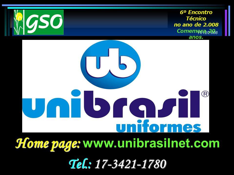 Home page: Home page: www.unibrasilnet.com Tel.: 17-3421-1780 11/12/2.008 6º Encontro Técnico no ano de 2.008 Comemora 20 anos.
