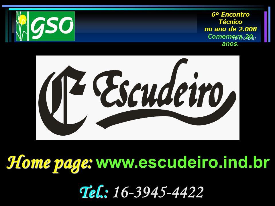 Tel.: Tel.: 16-3945-4422 Home page: Home page: www.escudeiro.ind.br 11/12/2.008 6º Encontro Técnico no ano de 2.008 Comemora 20 anos.