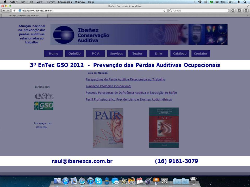 3º EnTec GSO 2012 - Prevenção das Perdas Auditivas Ocupacionais raul@ibanezca.com.br (16) 9161-3079