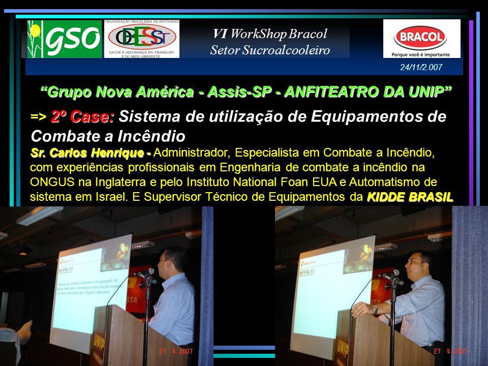 2º Case: => 2º Case: Sistema de utilização de Equipamentos de Combate a Incêndio Sr. Carlos Henrique - KIDDE BRASIL Sr. Carlos Henrique - Administrado