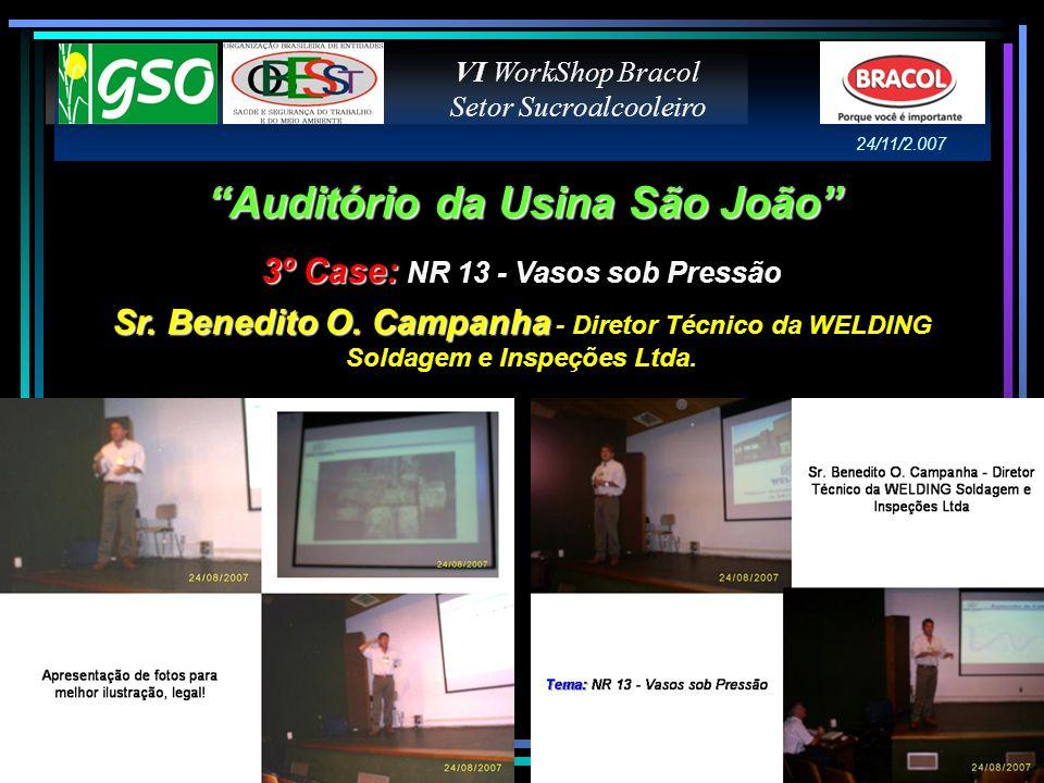 Auditório da Usina São João 3º Case: 3º Case: NR 13 - Vasos sob Pressão Sr. Benedito O. Campanha Sr. Benedito O. Campanha - Diretor Técnico da WELDING