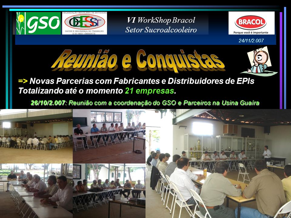 PROTEÇÃO CIPA ALCOOLBRÁS JORNAL CANA REPORTAGENS VI WorkShop Bracol Setor Sucroalcooleiro 24/11/2.007