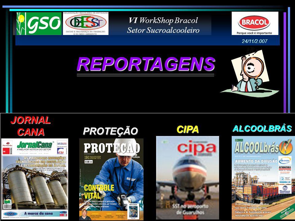 Abraços e Sucesso Obrigado Tel.: 17-3331-9174 e Cel.: 9979-3280 E.MAIL: segurancatrabalhommarcio@uag.com.br Site: www.nexusepi.com.br/gso VI WorkShop Bracol Setor Sucroalcooleiro 24/11/2.007
