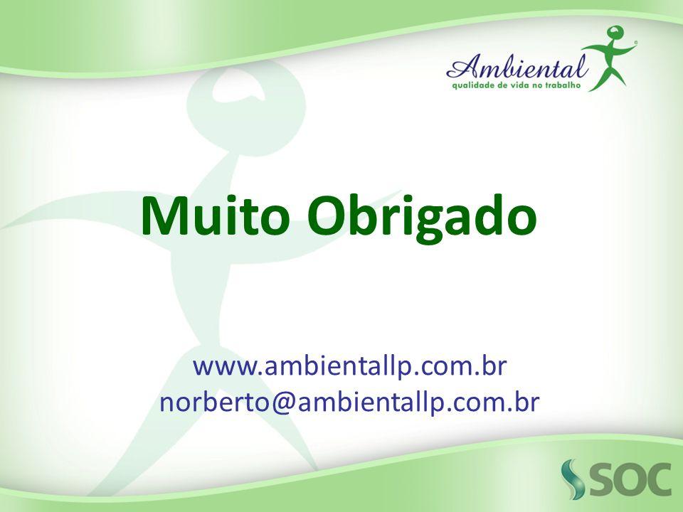 Muito Obrigado www.ambientallp.com.br norberto@ambientallp.com.br