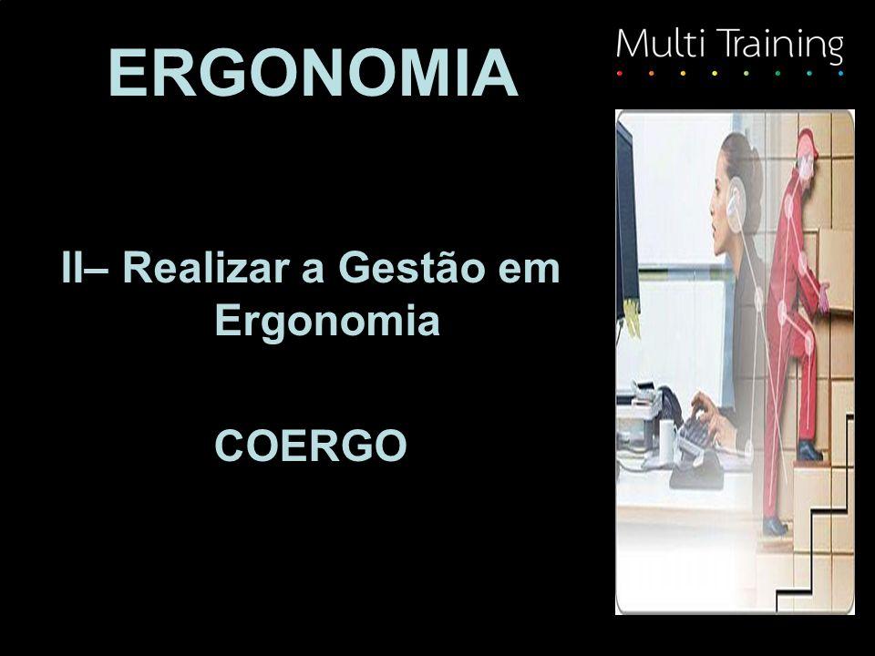 ERGONOMIA II– Realizar a Gestão em Ergonomia COERGO