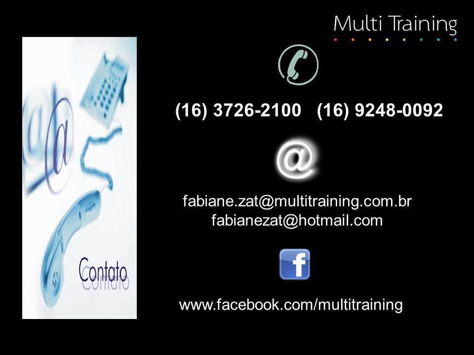 www.facebook.com/multitraining fabiane.zat@multitraining.com.br fabianezat@hotmail.com (16) 3726-2100 (16) 9248-0092