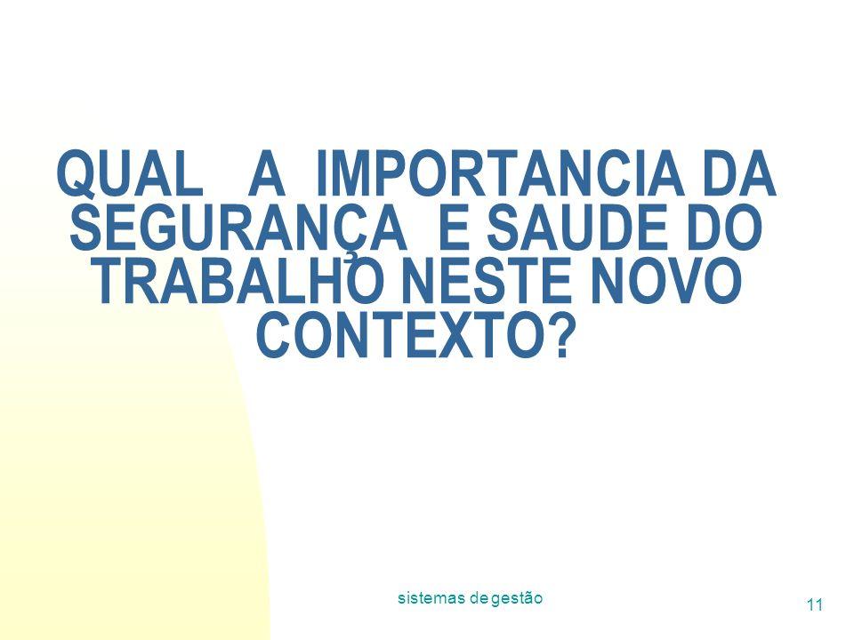 sistemas de gestão 11 QUAL A IMPORTANCIA DA SEGURANÇA E SAUDE DO TRABALHO NESTE NOVO CONTEXTO?