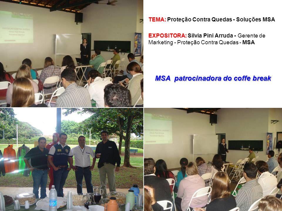 TEMA: TEMA: Proteção Contra Quedas - Soluções MSA EXPOSITORA: EXPOSITORA: Silvia Pini Arruda - Gerente de Marketing - Proteção Contra Quedas - MSA MSA
