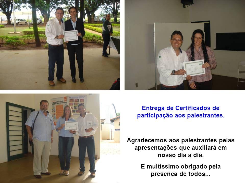 Entrega de Certificados de participação aos palestrantes. Agradecemos aos palestrantes pelas apresentações que auxiliará em nosso dia a dia. E muitíss