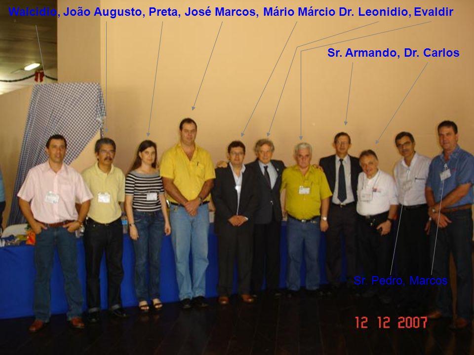 Walcidio, João Augusto, Preta, José Marcos, Mário MárcioDr. Leonidio, Evaldir Sr. Armando, Dr. Carlos Sr. Pedro, Marcos