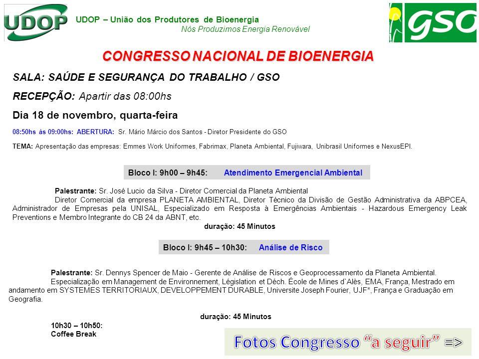 UDOP – União dos Produtores de Bioenergia Nós Produzimos Energia Renovável CONGRESSO NACIONAL DE BIOENERGIA SALA: SAÚDE E SEGURANÇA DO TRABALHO / GSO