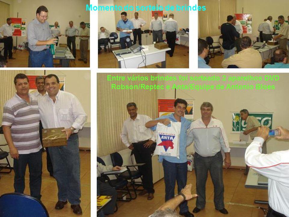 Momento do sorteio de brindes Entre vários brindes foi sorteado 2 aparelhos DVD Robson/Reptec e Anta/Equipe de Antonio Bloes