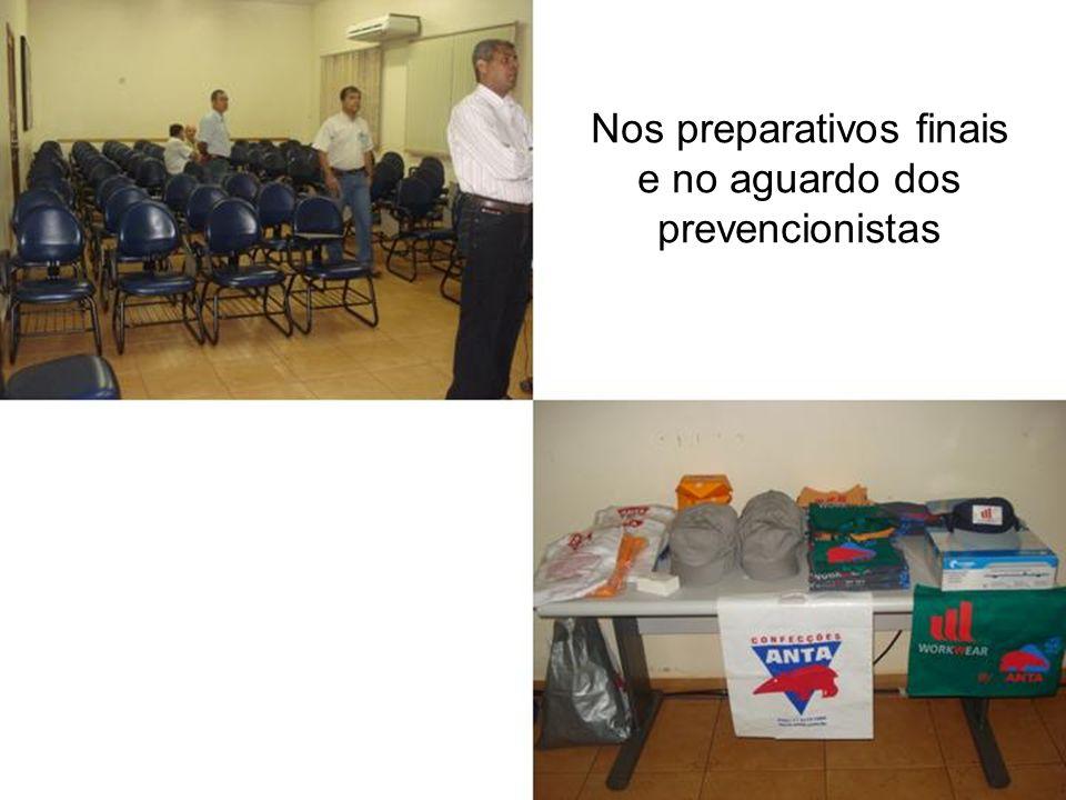 Nos preparativos finais e no aguardo dos prevencionistas