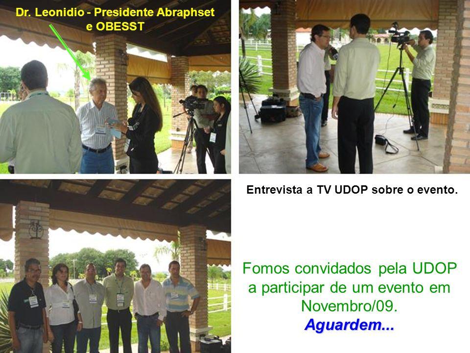 Entrevista a TV UDOP sobre o evento. Dr. Leonidio - Presidente Abraphset e OBESST Fomos convidados pela UDOP a participar de um evento em Novembro/09.