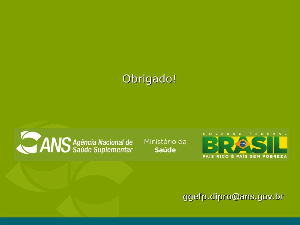 Obrigado! ggefp.dipro@ans.gov.br