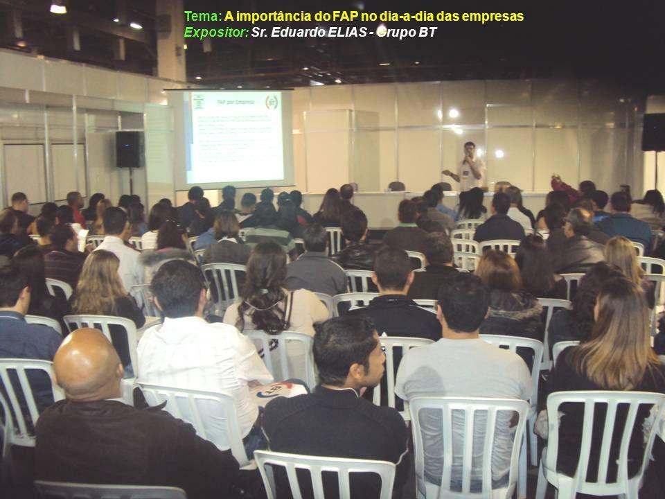 Tema: A importância do FAP no dia-a-dia das empresas Expositor: Sr. Eduardo ELIAS - Grupo BT