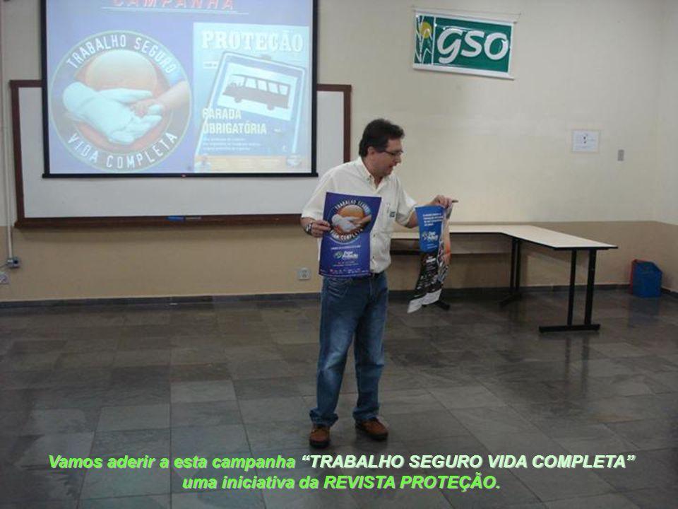 Vamos aderir a esta campanha TRABALHO SEGURO VIDA COMPLETA uma iniciativa da REVISTA PROTEÇÃO.