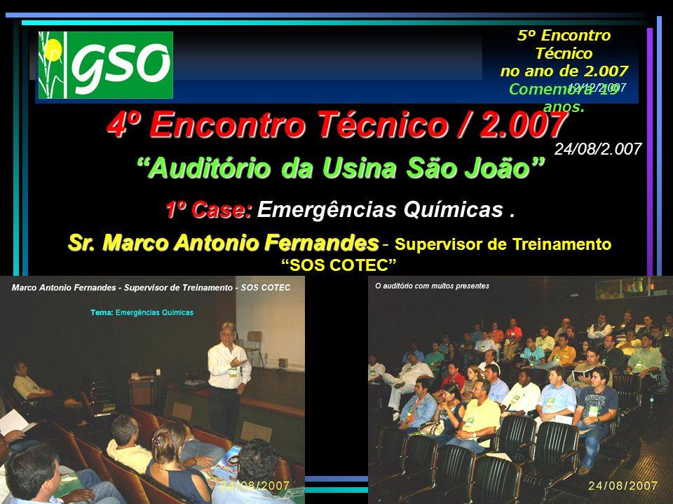 4º Encontro Técnico / 2.007 Auditório da Usina São João 1º Case: 1º Case: Emergências Químicas. Sr. Marco Antonio Fernandes Sr. Marco Antonio Fernande