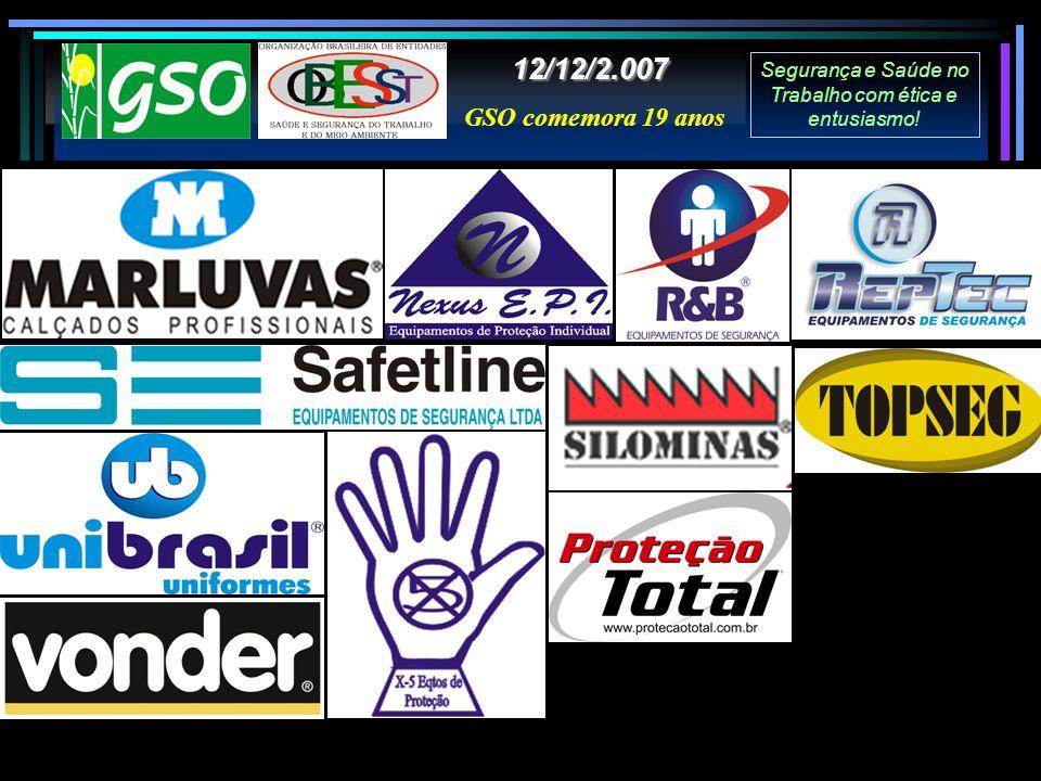 => Participação em Congresso Brasileiro em nome do GSO 26/06/2.007 - São Paulo 8º Congresso Brasileiro de SST 12/12/2.007 5º Encontro Técnico no ano de 2.007 Comemora 19 anos.