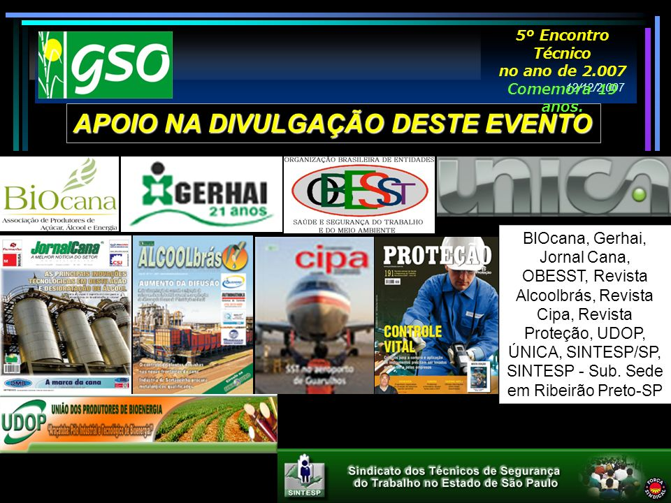 12/12/2.007 => Com a coordenação do GSO, Parceiros, Fabricantes e Distribuidores de EPIs.