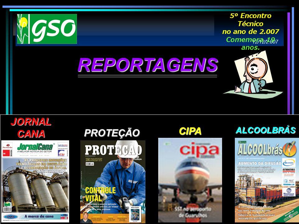 PROTEÇÃO CIPA ALCOOLBRÁS JORNAL CANA REPORTAGENS 12/12/2.007 5º Encontro Técnico no ano de 2.007 Comemora 19 anos.