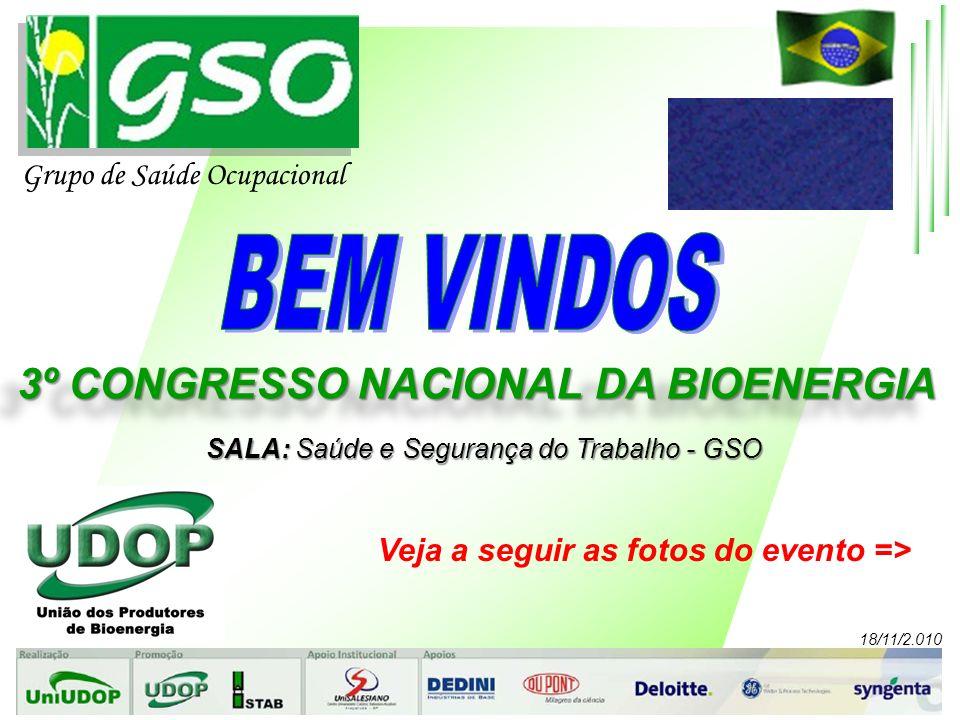 Grupo de Saúde Ocupacional 18/11/2.010 SALA: Saúde e Segurança do Trabalho - GSO Veja a seguir as fotos do evento =>