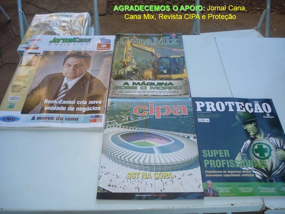 AGRADECEMOS O APOIO: AGRADECEMOS O APOIO: Jornal Cana, Cana Mix, Revista CIPA e Proteção