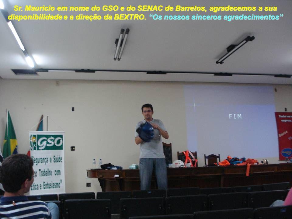 Sr. Mauricio em nome do GSO e do SENAC de Barretos, agradecemos a sua disponibilidade e a direção da BEXTRO. Os nossos sinceros agradecimentos