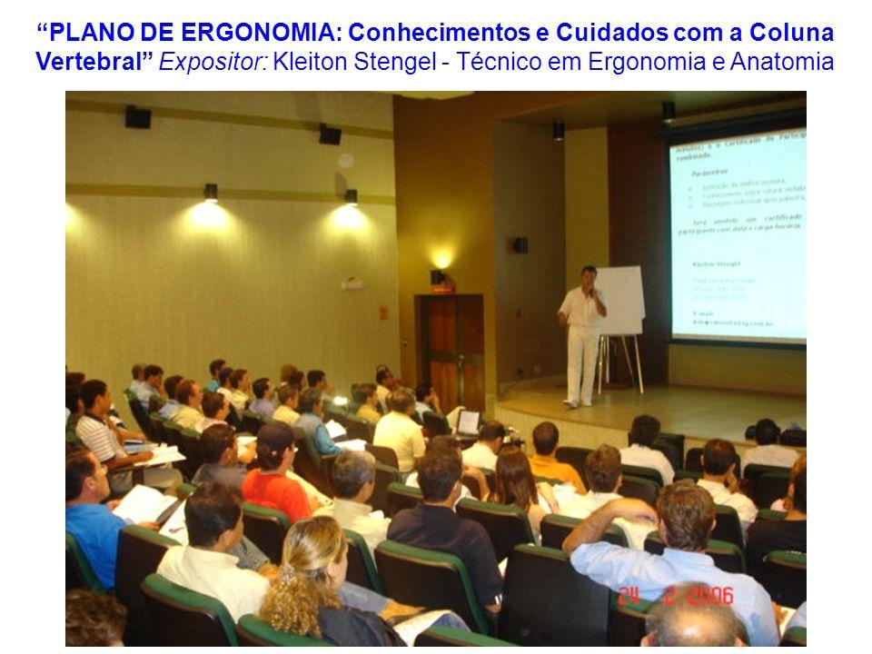 PLANO DE ERGONOMIA: Conhecimentos e Cuidados com a Coluna Vertebral Expositor: Kleiton Stengel - Técnico em Ergonomia e Anatomia