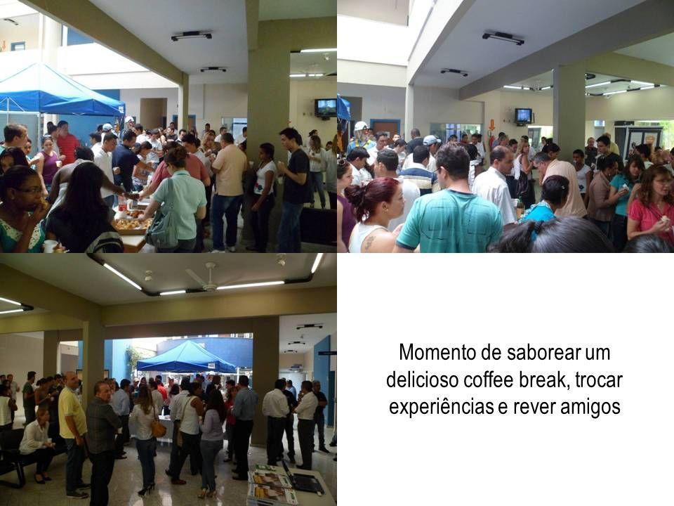 Momento de saborear um delicioso coffee break, trocar experiências e rever amigos