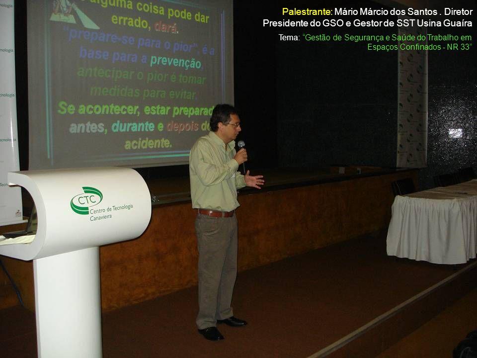 Tema: Gestão de Segurança e Saúde do Trabalho em Espaços Confinados - NR 33 Palestrante: Mário Márcio dos Santos. Diretor Presidente do GSO e Gestor d