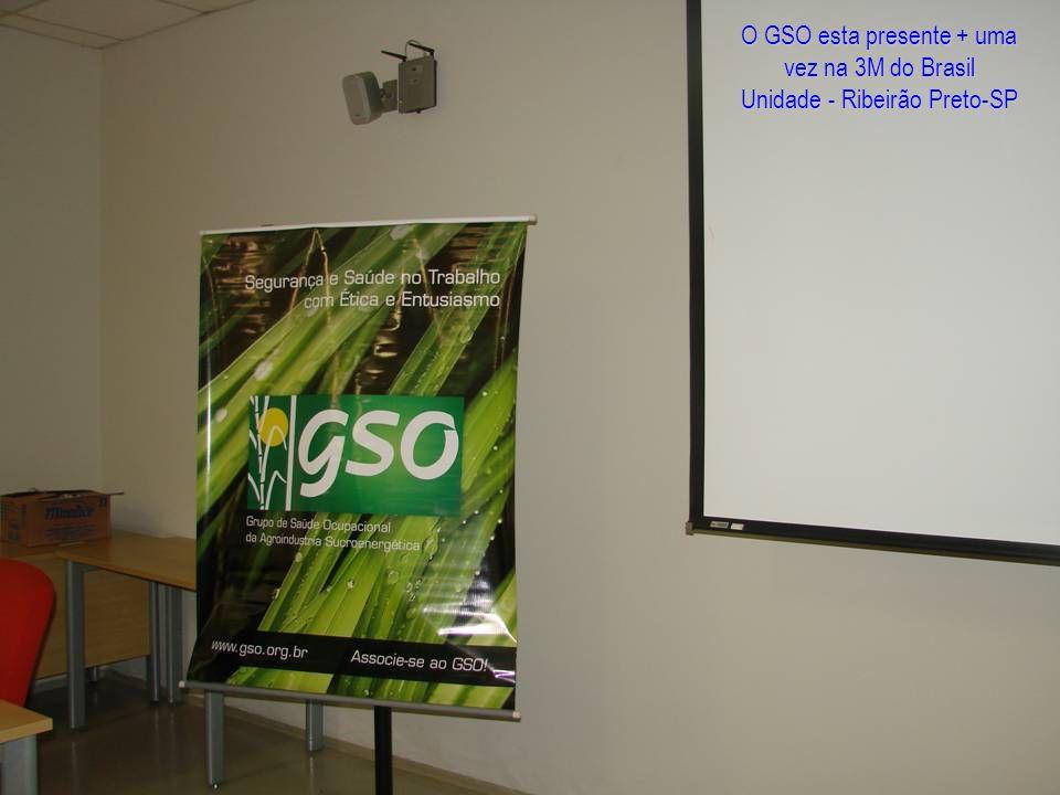 O GSO esta presente + uma vez na 3M do Brasil Unidade - Ribeirão Preto-SP