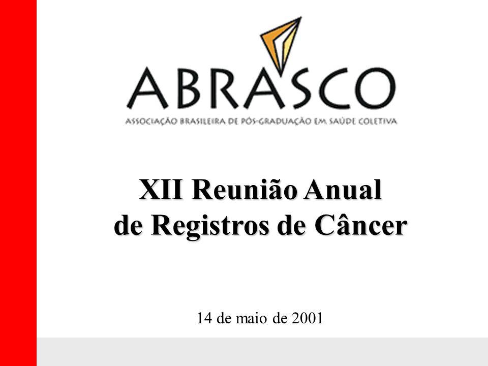 XII Reunião Anual de Registros de Câncer 14 de maio de 2001