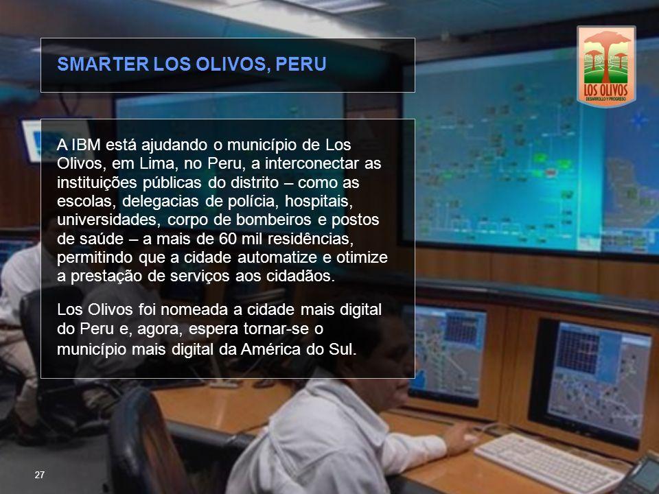 © 2010 IBM Corporation Fazendo Cidades mais Inteligentes A IBM está ajudando o município de Los Olivos, em Lima, no Peru, a interconectar as instituiç