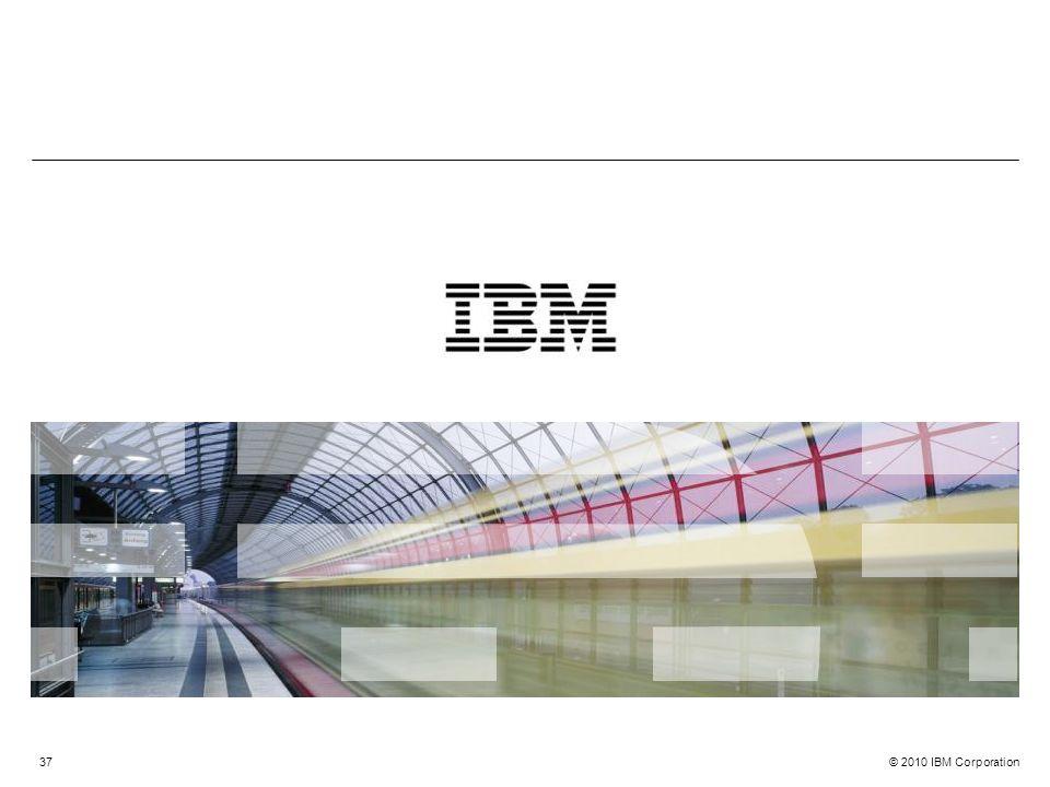 © 2010 IBM Corporation37