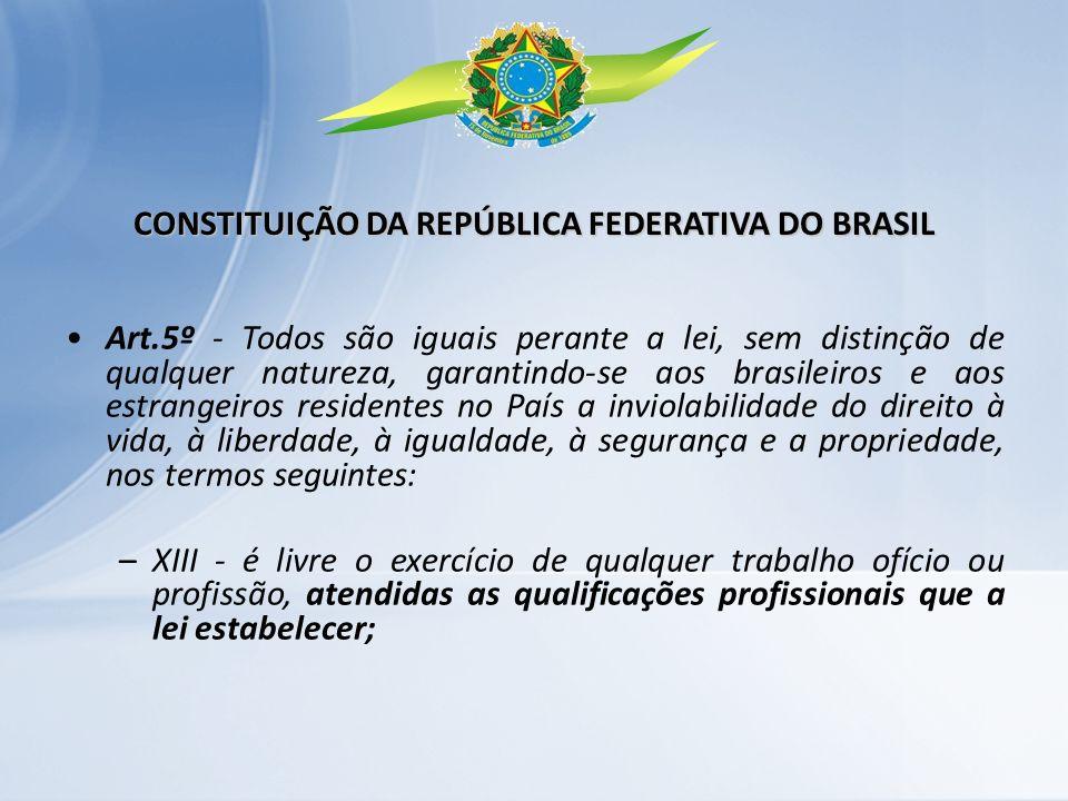 Art.5º - Todos são iguais perante a lei, sem distinção de qualquer natureza, garantindo-se aos brasileiros e aos estrangeiros residentes no País a inv