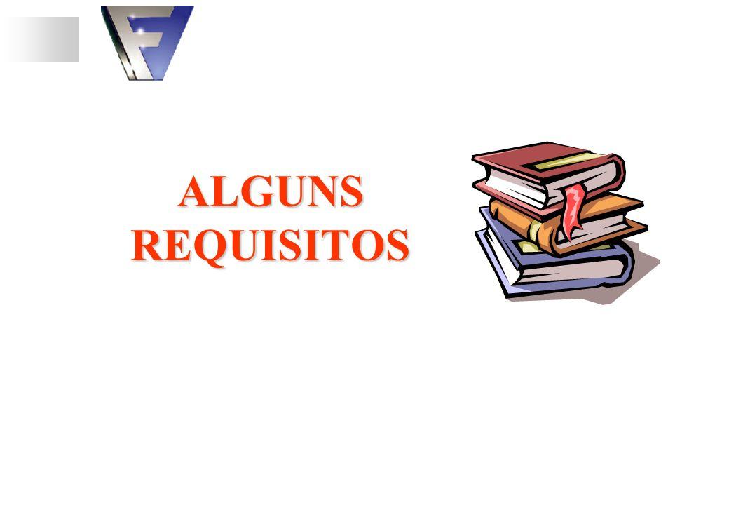 ALGUNS REQUISITOS