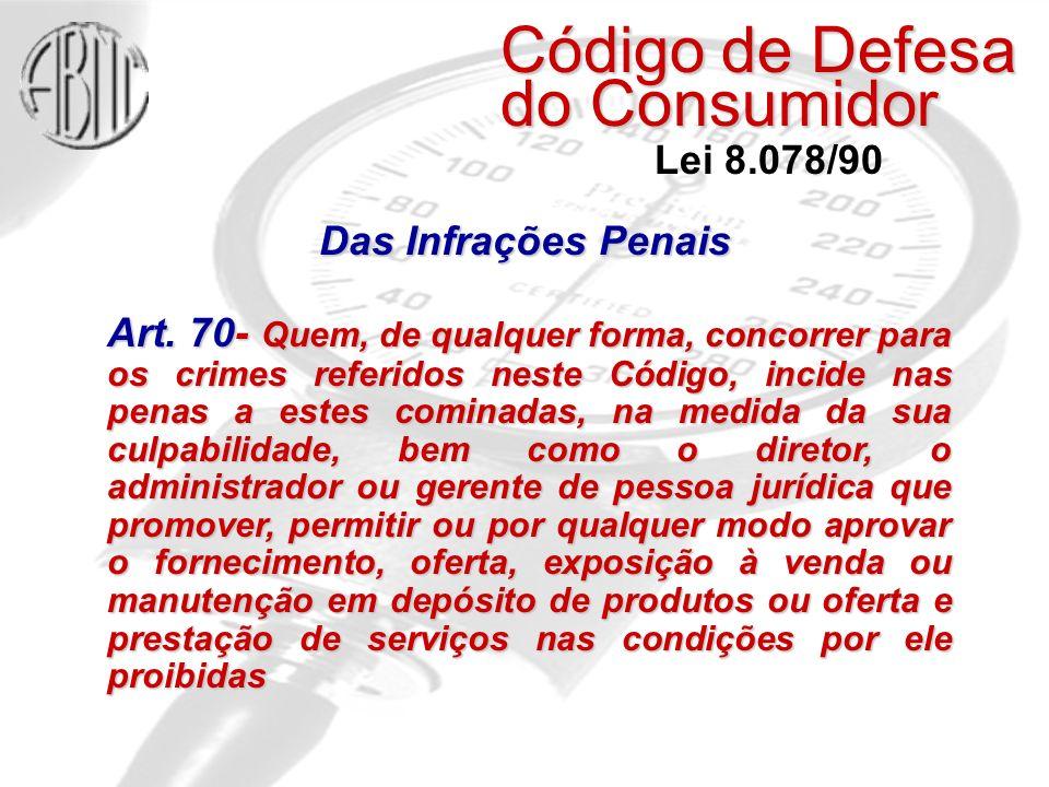 Art. 70- Quem, de qualquer forma, concorrer para os crimes referidos neste Código, incide nas penas a estes cominadas, na medida da sua culpabilidade,