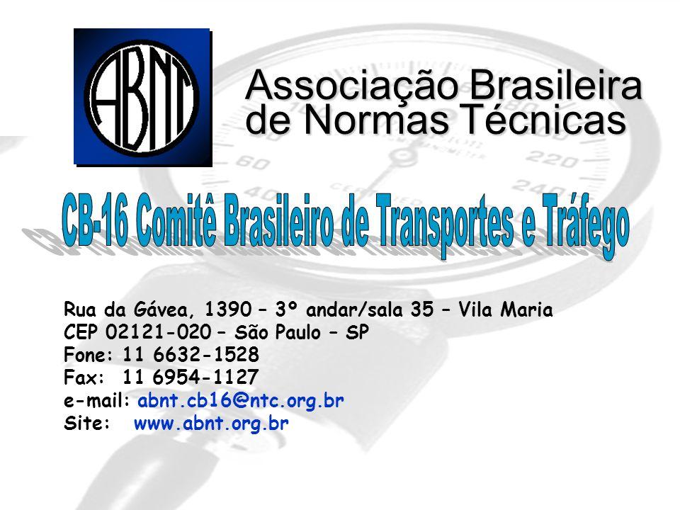 Associação Brasileira de Normas Técnicas Rua da Gávea, 1390 – 3º andar/sala 35 – Vila Maria CEP 02121-020 – São Paulo – SP Fone: 11 6632-1528 Fax: 11 6954-1127 e-mail: abnt.cb16@ntc.org.br Site: www.abnt.org.br