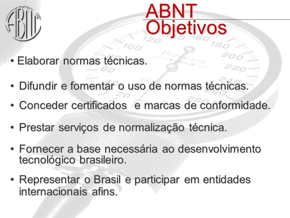 ABNT Objetivos Elaborar normas técnicas.Elaborar normas técnicas.