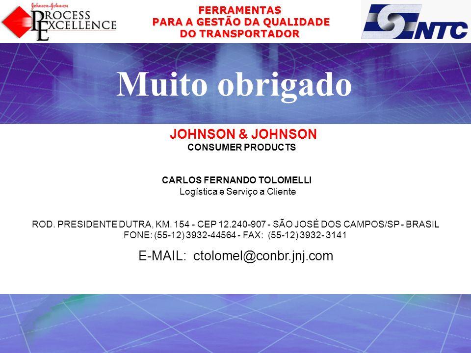 FERRAMENTAS PARA A GESTÃO DA QUALIDADE PARA A GESTÃO DA QUALIDADE DO TRANSPORTADOR Muito obrigado JOHNSON & JOHNSON CONSUMER PRODUCTS CARLOS FERNANDO