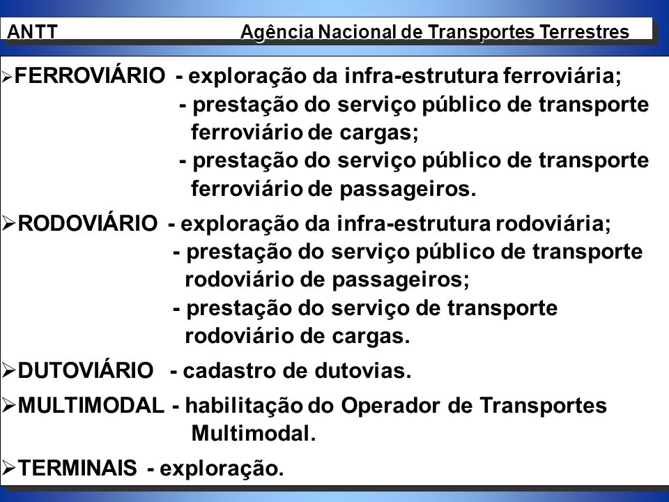 10 FERROVIÁRIO - exploração da infra-estrutura ferroviária; - prestação do serviço público de transporte ferroviário de cargas; - prestação do serviço